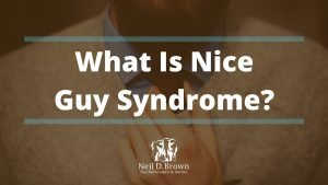"Do You Suffer from ""Nice Guy"" Syndrome?"