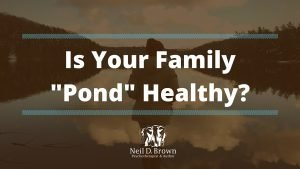 "Is Your Family ""Pond"" Healthy?"