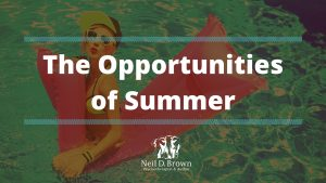 The Relief, Frustration & Opportunities of Summer