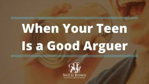 What to Do When Your Teenager Is Better at Arguing Than You