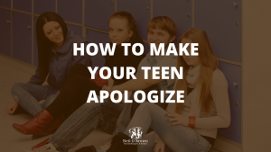How To Make Your Teen Apologize