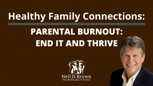 Parental Burnout: End it and Thrive