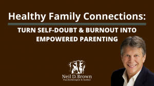 Turn Self-doubt & Burnout into Empowered Parenting