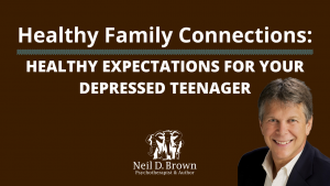 Healthy Expectations for your Depressed Teenager
