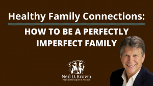 How To Be A Perfectly Imperfect Family