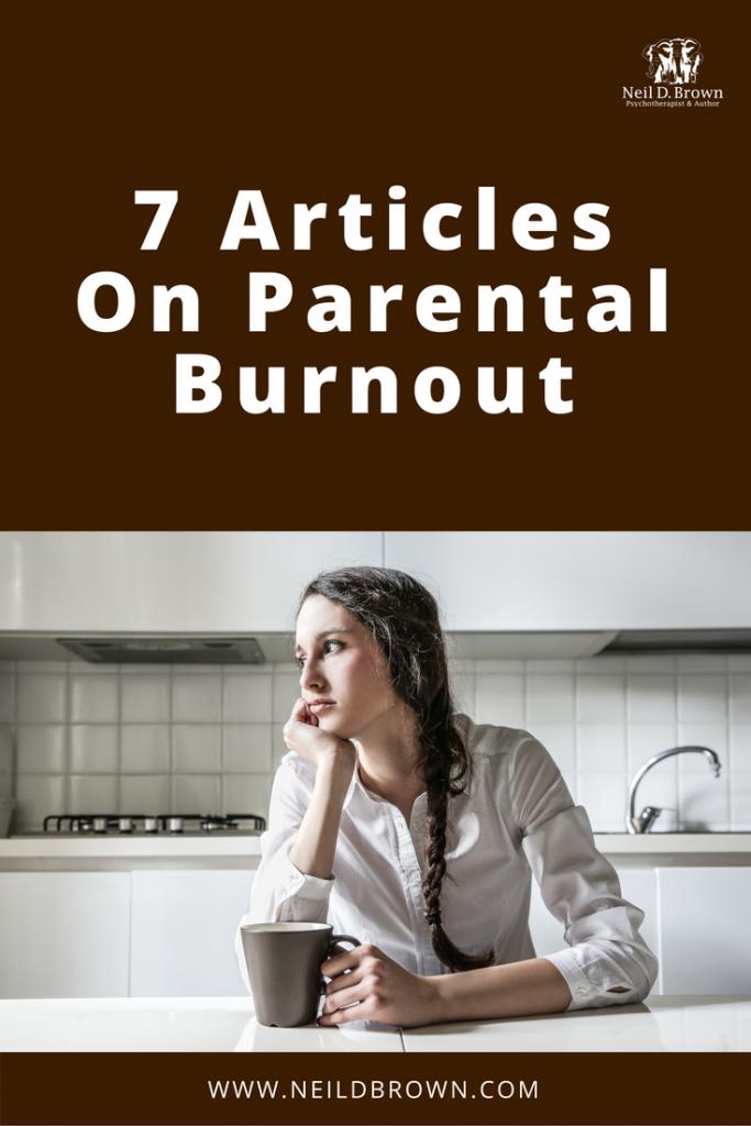 7 Articles On Parental Burnout