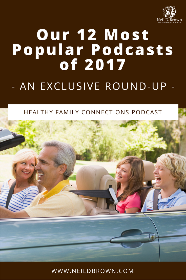We've rounded up our most popular podcasts of 2017 to give you a one-stop shop to finding answers to questions you might have for your family.