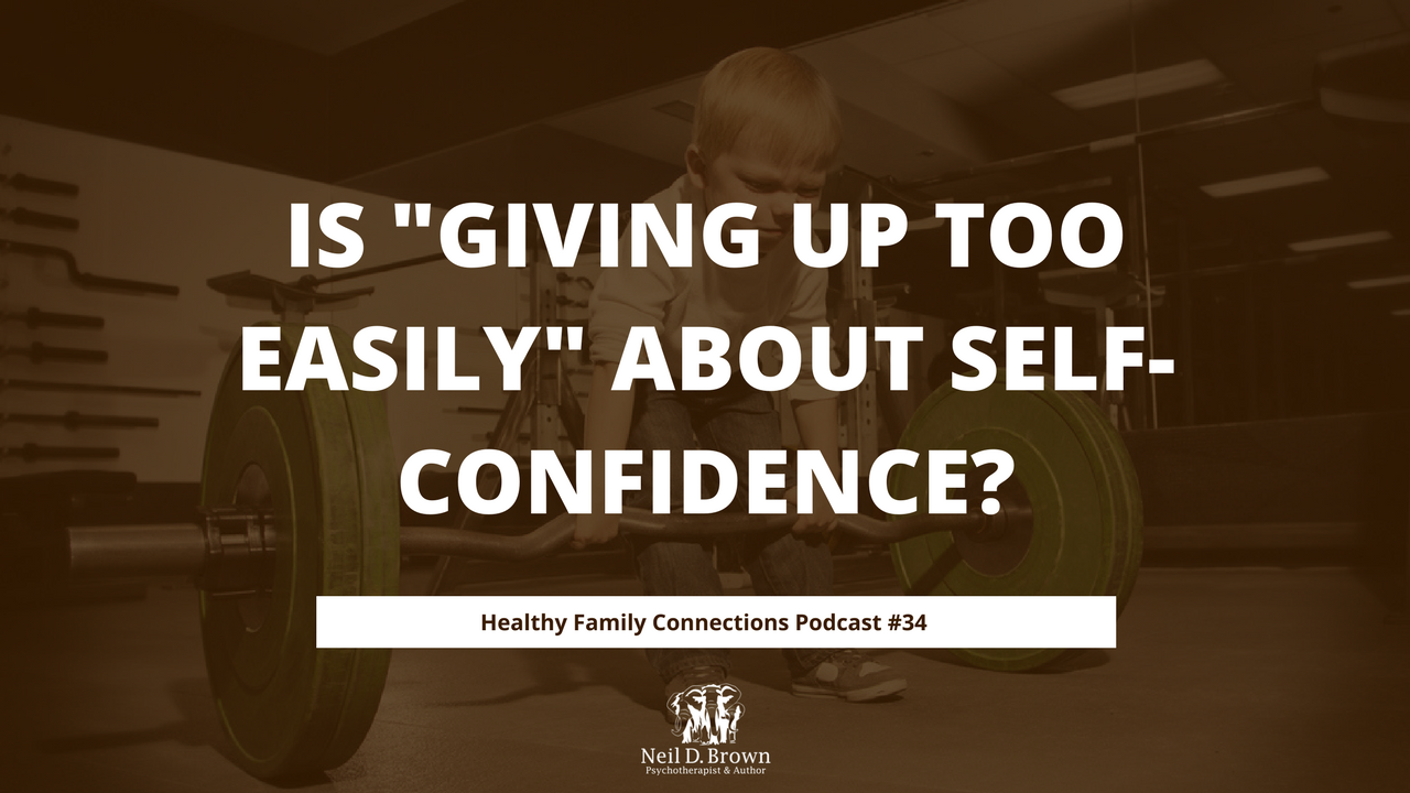 "Is ""Giving Up Too Easily"" About Self-Confidence?"