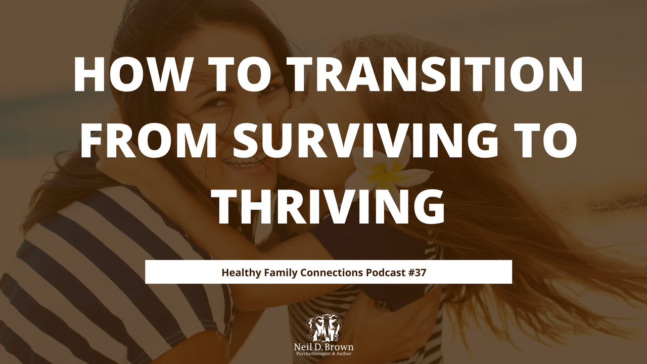 How To Transition From Surviving To Thriving