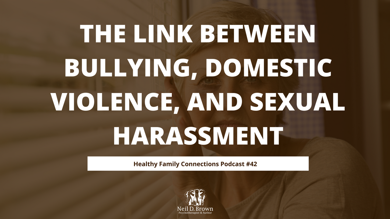 The Link Between Bullying, Domestic Violence, and Sexual Harassment