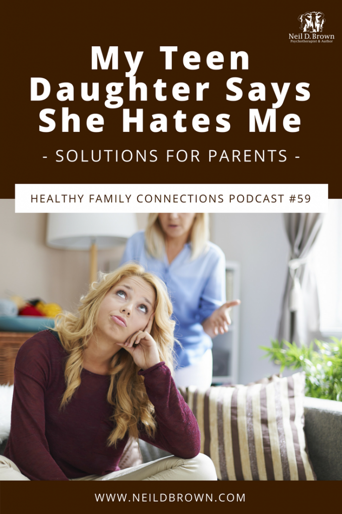 My Teen Daughter Says She Hates Me