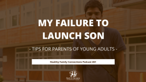My Failure to Launch Son
