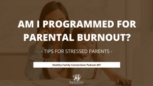 Am I Programmed for Parental Burnout