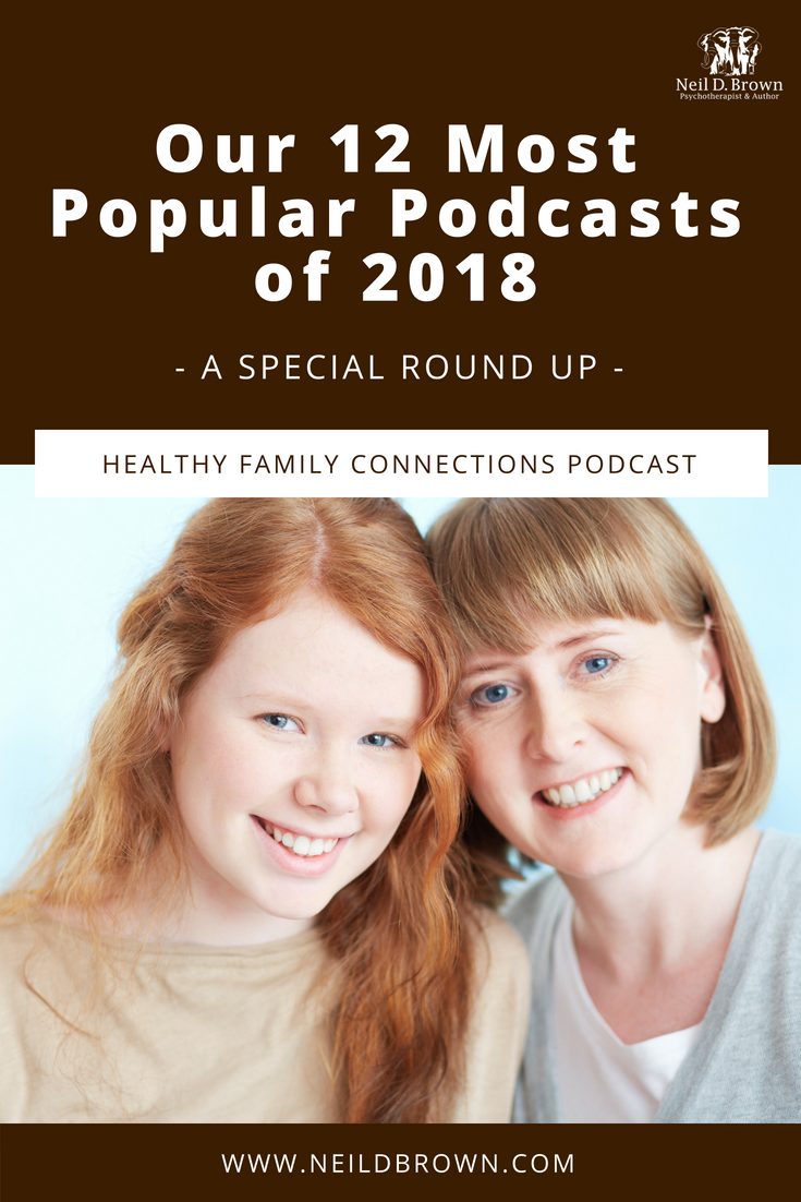 We've rounded up our most popular podcasts of 2018 to give you a one-stop shop to finding answers to questions you might have for your family.