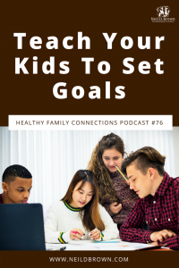 Teach Your Kids To Set Goals