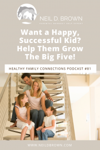 Want a Happy, Successful Kid? Help Them Grow The Big Five!