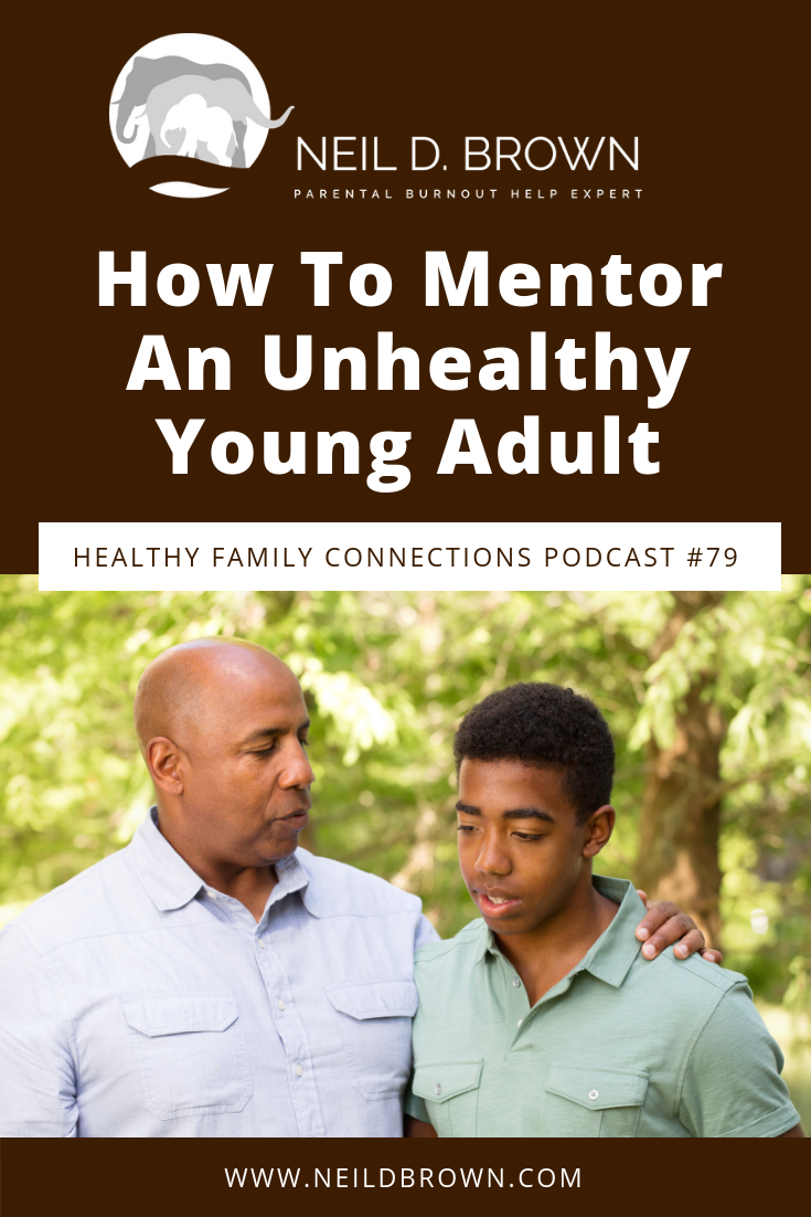When it comes to unhealthy young adults, we often want to step right in and mentor them. In this delicate situation, there is a right and wrong way to help.