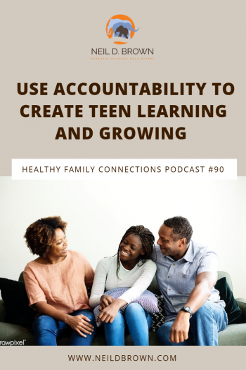 Use Accountability to Create Teen Learning and Growing