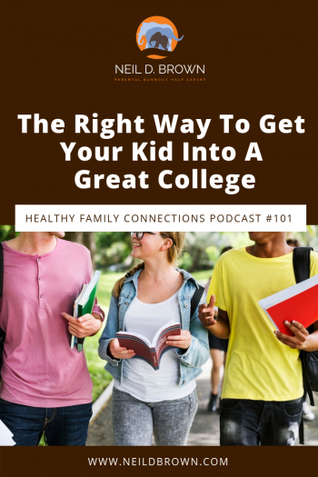 The Right Way To Get Your Kid Into A Great College