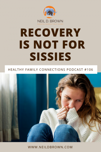 Recovery Is Not For Sissies