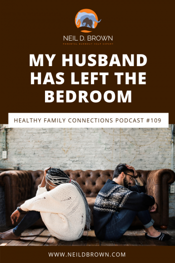 My husband has left the bedroom