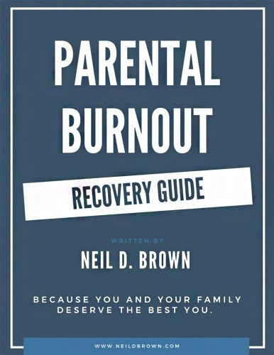 Parental Burn-Out Recovery Guide