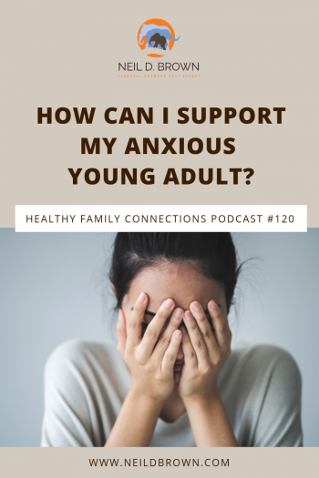 How Can I Support My Anxious Young Adult