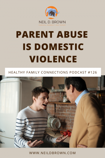 Parent Abuse is Domestic Violence