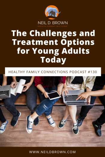 The Challenges and Treatment Options for Young Adults Today
