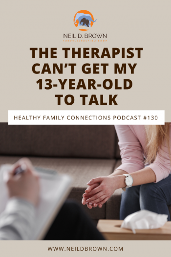 The Therapist Can't Get My 13-Year-Old To Talk