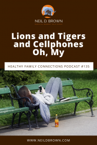 Lions and Tigers and Cellphones Oh, My
