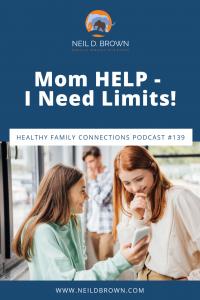 Mom HELP - I Need Limits!