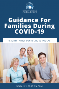 Guidance For Families During COVID-19