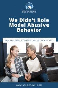 We Didn't Role Model Abusive Behavior