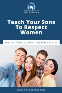Teach Your Sons To Respect Women