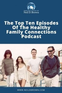 The Top Ten Episodes Of The Healthy Family Connections Podcast